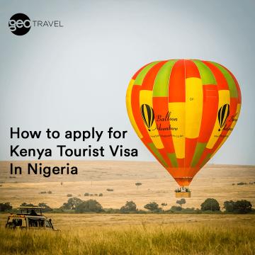 Kenya Tourist Visa In Nigeria: How to guide
